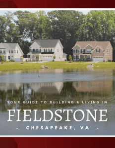 Building and Living in Fieldstone New Homes in Chesapeake, VA
